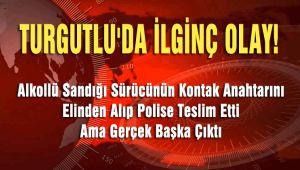 TURGUTLU'DA İLGİNÇ OLAY!