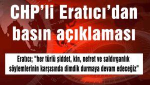 CHP'Lİ ERATICI'DAN BASIN AÇIKLAMASI