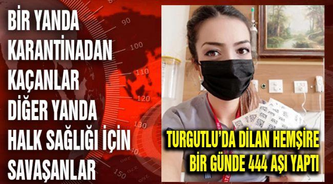 TURGUTLU'DA DİLAN HEMŞİRE BİR GÜNDE 444 AŞI YAPTI