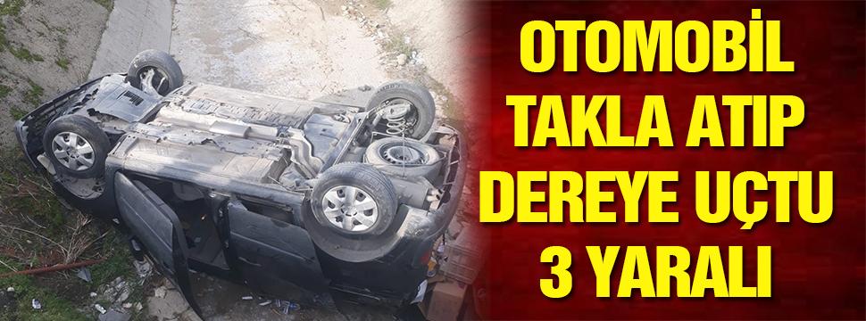 Otomobil Takla Atıp Dereye Uçtu 3 Yaralı